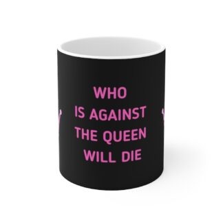 Who is against the Queen will Die Mug - Black & Pink
