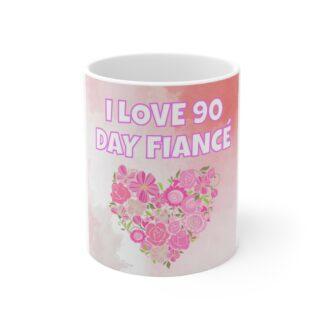 I Love 90 Day Fiance Mug